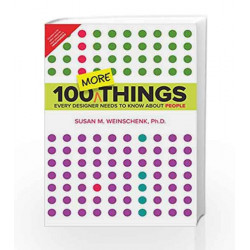 100 MORE Things Every Designer needs to by Weinschenk Book-9789332570443