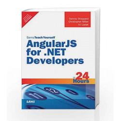 Sams Teach Yourself-AngularJS for .NET D by Sheppard/Miller/Liptak Book-9789332570481