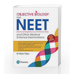 Objective Biology for NEET and other Medical Entrance Examinations by Dr Rajiv Vijay Book-9789332575356