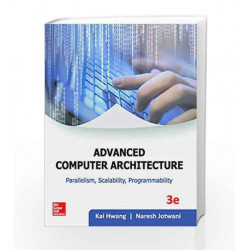 Advance Computer Architect: Parallelism, Scalability, Programmability by Kai Hwang Book-9789339220921