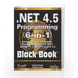.NET 4.5 Programming 6-in-1, Black Book by Kogent Learning Solutions Inc. Book-9789350045107