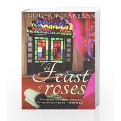 A Feast Of Roses by Sundaresan Indu Book-9789350292099