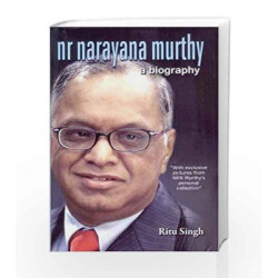 NR Narayana Murthy - A Biography by Ritu Singh Book-9789350641293