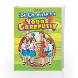 Be Good Stories: Your Carefully by Dreamland Publications Book-9789350891629