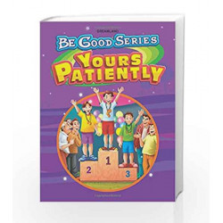 Be Good Stories: Your Patiently by Dreamland Publications Book-9789350891926