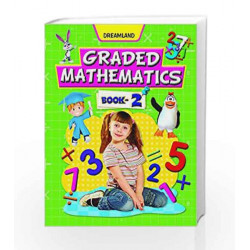 Graded Mathematics - Part 2 by Dreamland Publications Book-9789350892510