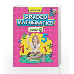 Graded Mathematics - Part 4 by Dreamland Publications Book-9789350892534