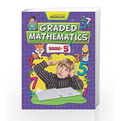 Graded Mathematics - Part 5 by Dreamland Publications Book-9789350892541