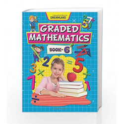 Graded Mathematics - Part 6 by Dreamland Publications Book-9789350892558