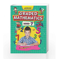 Graded Mathematics - Part 7 by Dreamland Publications Book-9789350892565