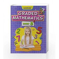 Graded Mathematics - Part 8 by Dreamland Publications Book-9789350892572