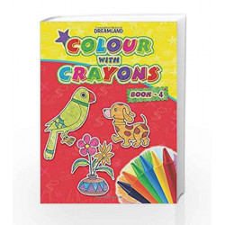 Colour with Crayons Part - 4 by Dreamland Publications Book-9789350892763