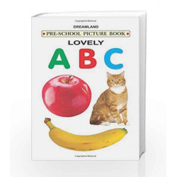 Lovely A B C by Dreamland Publications Book-9789350892985