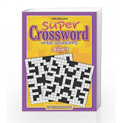 Super Crossword - 1 by Dreamland Publications Book-9789350895047