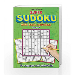 Super Sudoku with Solutions Book - 3 by Dreamland Publications Book-9789350895108