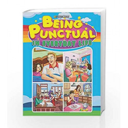 Being Punctual in Everyday Life by Dreamland Publications Book-9789350895757