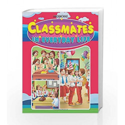 Classmates in Everyday Life by Dreamland Publications Book-9789350895771