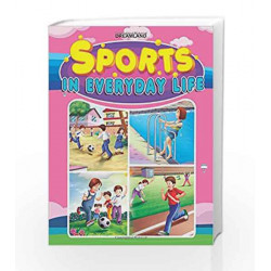 Sports in Everyday Life by Dreamland Publications Book-9789350895825