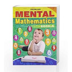 Mental Mathematics Book - A by Dreamland Publications Book-9789350895849