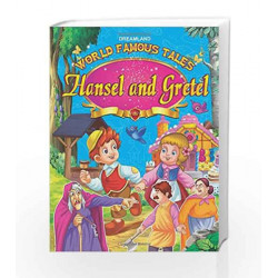 World Famous Tales - Hansel & Gretel by Dreamland Publications Book-9789350896839