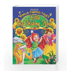 World Famous Tales - Little Red Riding Hood by Dreamland Publications Book-9789350896877