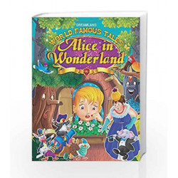 World Famous Tales - Alice In Wonderland by Dreamland Publications Book-9789350896921