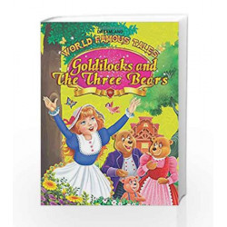 World Famous Tales - Goldilocks & The Three Bears by Dreamland Publications Book-9789350896983