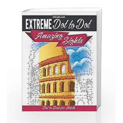 Extreme Dot to Dot: Amazing Sights by Dreamland Publications Book-9789350897843