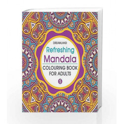 Refreshing Mandala - Colouring Book for Adults Book 5 by Dreamland Publications Book-9789350897935
