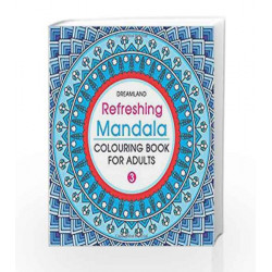 Refreshing Mandala - Colouring Book for Adults Book 3 by Dreamland Publications Book-9789350899175