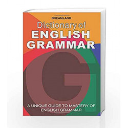 Dictionary of English Grammar: A Unique Guide to Mastery of English Grammar by Dreamland Publication Book-9789350899489