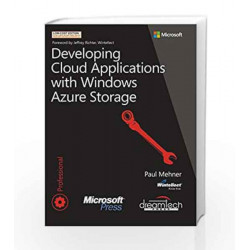 Developing Cloud Applications with Windows Azure Storage (Microsoft Press) by ERL Book-9789351190912