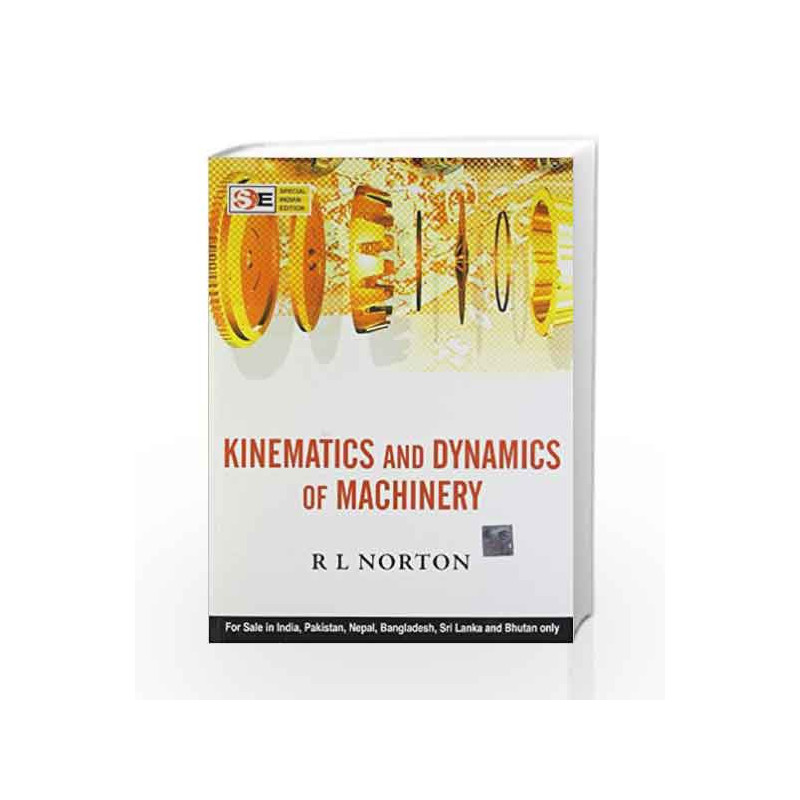 Kinematics & Dynamics of Machinery by Norton Book-9789351340201