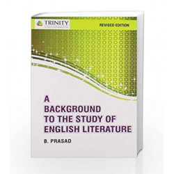 A Background to the study of English Literature: Revised Edition by Brijadish Prasad Book-9789351380429