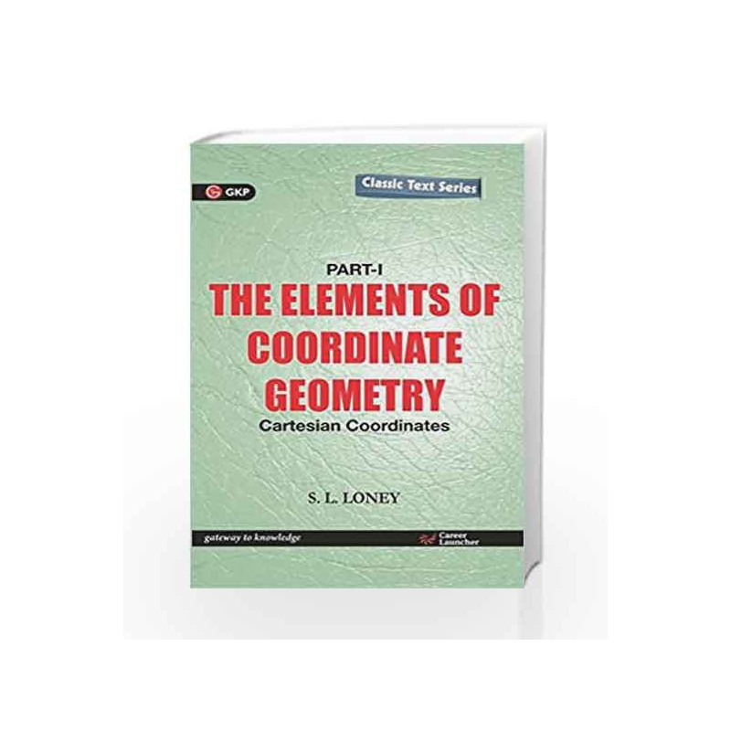 The Elements of Coordinate Geometry - Part - 1: 2016 by GKP Book-9789351448280
