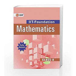 IIT Foundation (Mathematics) for Class X -2016 by GKP Book-9789351449386