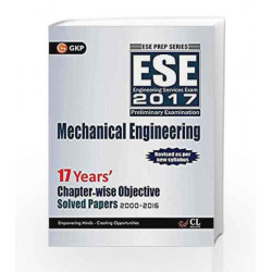 UPSC ESE Mechanical Engineering 17 Years Chapter Wise Objective Solved Papers 2000-2016 by GKP Book-9789351449959