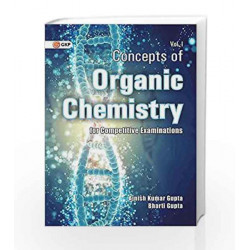 Concepts of Organic Chemistry 2016 - Vol. 1 by GKP Book-9789351449997