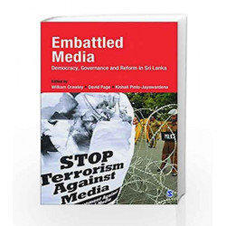 Embattled Media: Evolution, Governance and Reform in Sri Lanka by William Crawley Book-9789351500629
