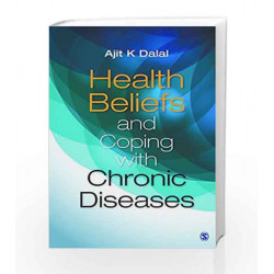Health Beliefs and Coping with Chronic Diseases by Ajit K Dalal Book-9789351500780