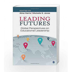 Leading Futures: Global Perspectives on Educational Leadership by Alma Harris Book-9789351502555