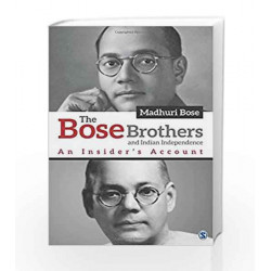 The Bose Brothers and Indian Independence: An Insider\'s Account by Madhuri Bose Book-9789351503972