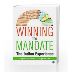 Winning the Mandate: The Indian Experience by Bidyut Chakrabarty Book-9789351507444