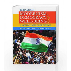 Essays on Modernism, Democracy and Well-being: A Gandhian Perspective by Ramashray Roy Book-9789351508113