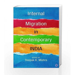Internal Migration in Contemporary India by Deepak K. Mishra Book-9789351508571