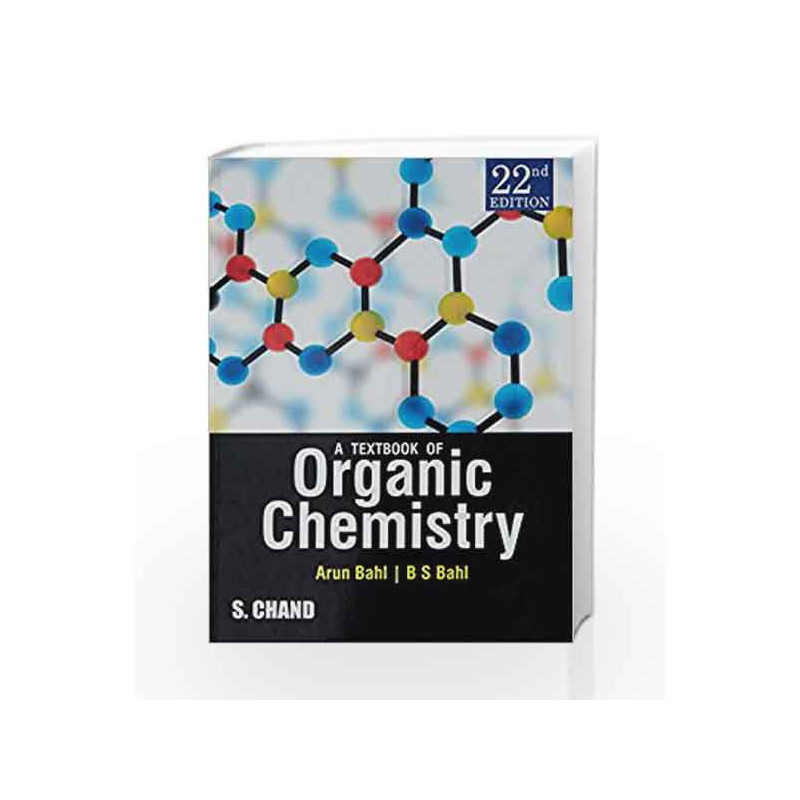 A Textbook of Organic Chemistry by Bahl Arun-Buy Online A Textbook of  Organic Chemistry Book at Best Price in India:Madrasshoppe com