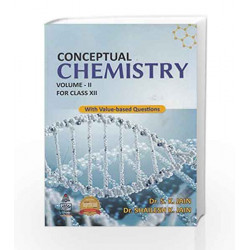 Conceptual Chemistry for Class 12 - Vol. II: With Value - Based Questions by S.K Jain Book-9789352532162