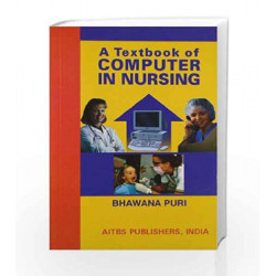 A Textbook of Computer in Nursing by BHAWANA PURI Book-9789374735121