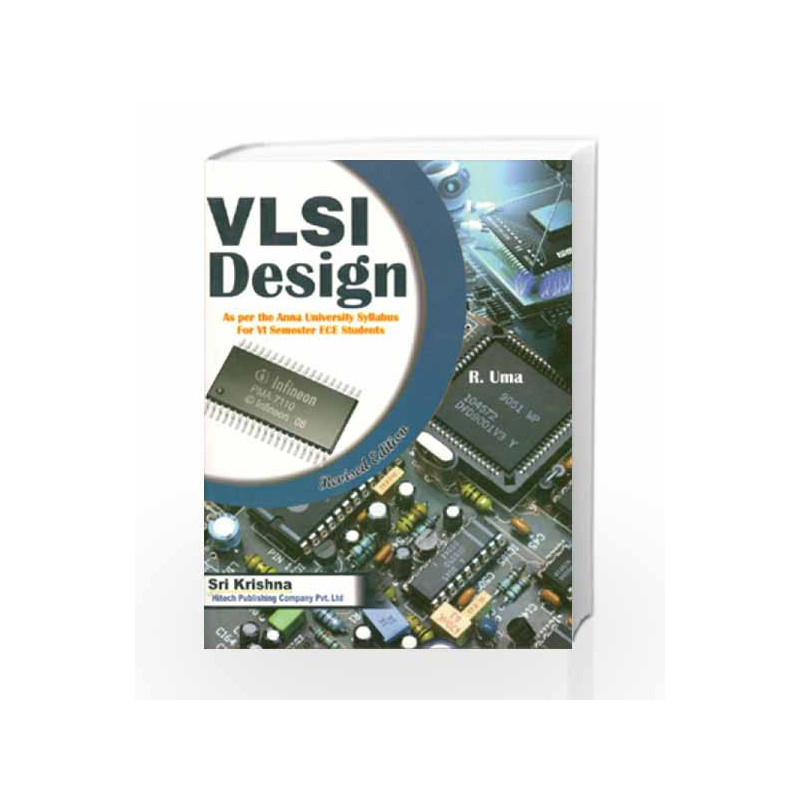 VLSI Design (AU for 4th Semester ECE) by Uma-Buy Online VLSI Design (AU for  4th Semester ECE) Book at Best Price in India:Madrasshoppe com