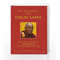 His Holiness: The Dalai Lama On Love, Success, Happiness and the Meaning of Life by Lauren Alderfer Book-9789381506660